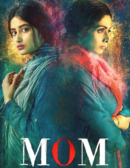 MOM Movie Review, Rating, Story, Cast and Crew